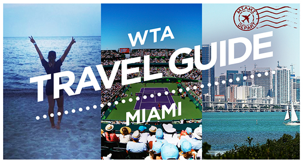 WTA Travel Guide: Miami